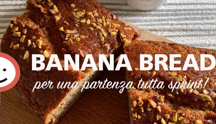 Banana Bread per una colazione tutta sprint