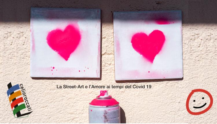 L'amore ai tempi del Covid-19 si festeggia con la street-art